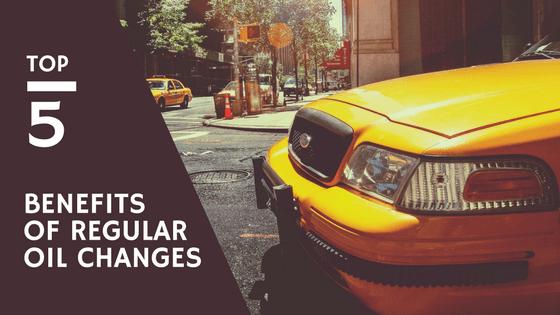 top 5 benefits of regular oil changes