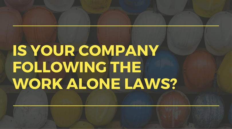 is your company following work alone laws