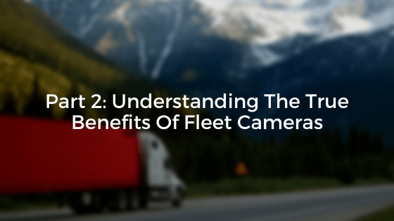 fleet cameras, fleet manager, fleet, dashcam, dash camera, telematics, technology